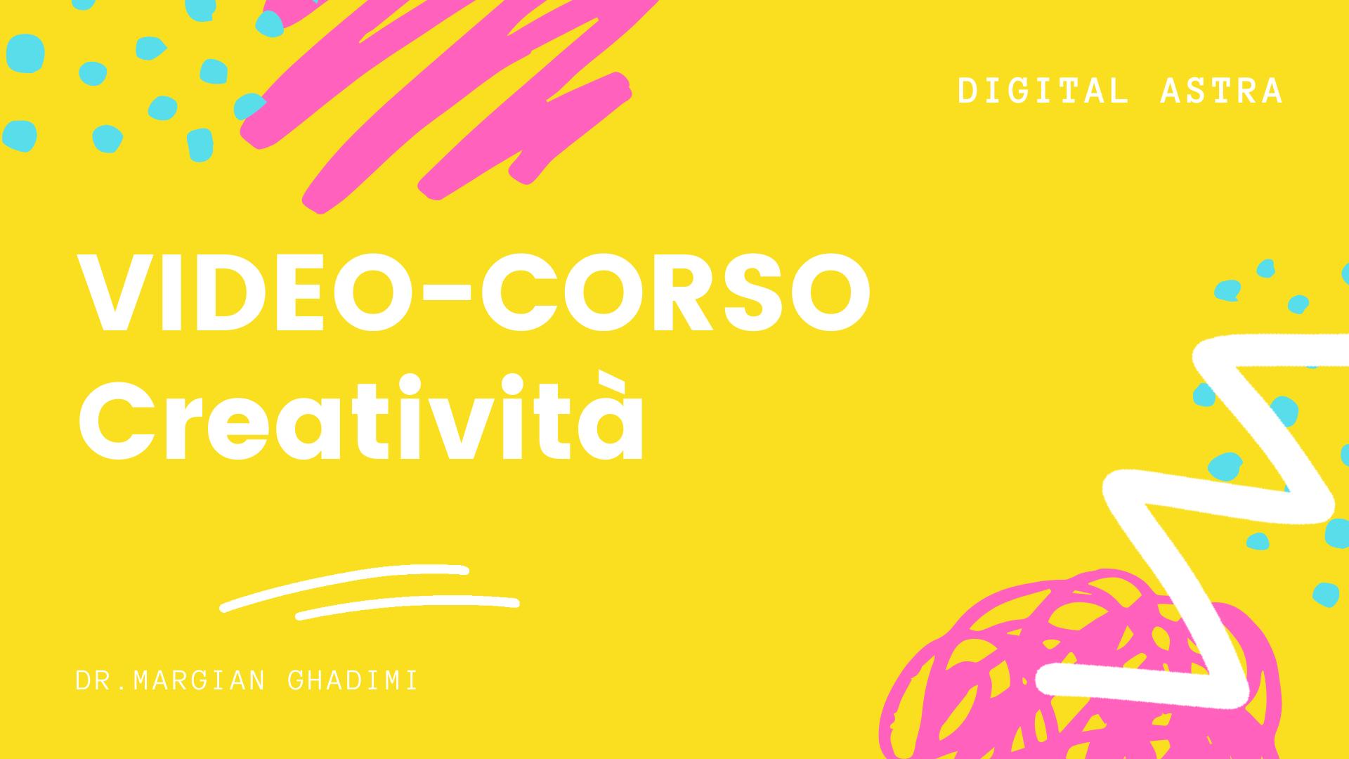 VIDEO-CORSO Creatività